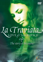 La Traviata - Love and Sacrifice. The story of the opera. © 2008 Digital Classics