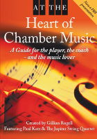 At the Heart of Chamber Music: A Guide for the Player, the Coach - and the Music Lover. Created by Gillian Waddell. Featuring Paul Katz and the Jupiter String Quartet. © 2008 Gillian Rogell