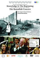 Knowledge is the Beginning / The Ramallah Concert West-Eastern Divan Orchestra / Daniel Barenboim
