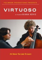 Fullmoon Productions presents Virtuoso - a film by Biana Kovic. It's Never Too Late To Learn. © 2007 Biana Kovic