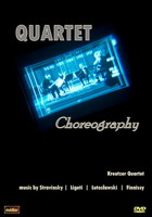 Quartet Choreography - Kreutzer Quartet. Works by Stravinsky, Ligeti, Lutoslawski and Finnissy. © 2012 Divine Art Ltd