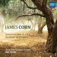 James Cohn: Symphonies 3, 4 and 8; Miniatures for Orchestra - Slovak Radio Symphony Orchestra / Kirk Trevor. © 2012 James Cohn
