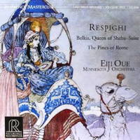 Respighi: Belkis, Queen of Sheba - Suite; The Pines of Rome. © 2001, 2013 Reference Recordings