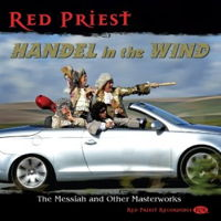 Red Priest: Handel in the Wind - The Messiah and other Masterworks. © 2014 Red Priest Recordings