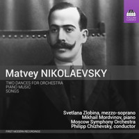 Matvey Nikolaevsky: Two Dances for Orchestra; Piano Music; Songs. © 2015 Toccata Classics