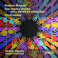 Frederic Rzewski: The People United Will Never Be Defeated! Ursula Oppens, Jerome Lowenthal. © 2015 Cedille Records