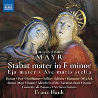 Mayr: Stabat Mater in F minor; Ave maris stella. © 2017 Naxos Rights US Inc
