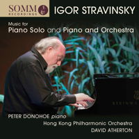 Igor Stravinsky: Music for Piano Solo and Piano and Orchestra. Peter Donohoe, piano. © 2018 SOMM Recordings