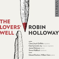 Robin Holloway: The Lovers' Well. © 2018 Delphian Records Ltd
