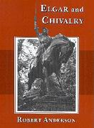 Elgar and Chivalry. Robert Anderson