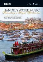 Handel's Water Music: Recreating a Royal Spectacular. © 2003 BBC Worldwide Ltd/Opus Arte