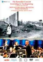 The Ramallah Concert; Knowledge Is The Beginning - A flim by Paul Smaczny. West-Eastern Divan Orchestra / Daniel Barenboim - 93-minute documentary and live concert. © 2005 Warner Classics, Warner Music UK Ltd
