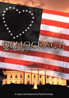 Democracy - The Making of an American Opera. © 2006 Night Flight Productions