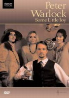 Peter Warlock - Some Little Joy. © 2008 Signum Records