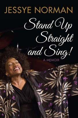 Stand Up Straight and Sing. © 2014 Jessye Norman (978-1-84954-685-0