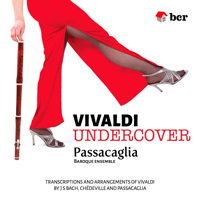 Vivaldi Undercover - Passacaglia Baroque Ensemble. © 2017 Barn Cottage Records (bcr017)