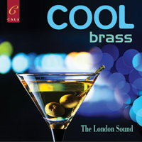 Cool Brass - The London Sound. © 2015 Cala Records Ltd (CACD0122)