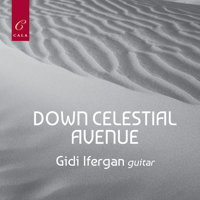 Down Celestial Avenue - Gidi Ifergan, guitar. © 2018 Cala Records Ltd (CACD77028)