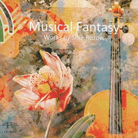 Musical Fantasy - Works by Shie Rozow. © 2016 Shie Rozow (CD-4047)