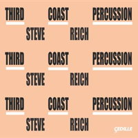 Steve Reich - Third Coast Percussion. © 2016 Cedille Records (CDR 90000 161)