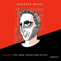 Gaudete Brass - sevenfive: The John Corigliano Effect. © 2017 Cedille Records (CDR 90000 169)