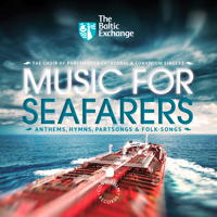 Music for Seafarers - Anthems, Hymns, Partsongs and Folk-songs. © 2012 Convivium Records (CR010)
