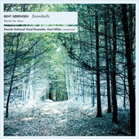 Bent Sørensen: Snowbells - works for choir. © 2016 Dacapo Records (6.220629)