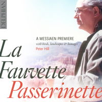 La Fauvette Passerinette: A Messiaen Premiere with birds, landscapes and homages. © 2014 Delphian Records Ltd (DCD34141)