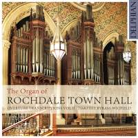 The Organ of Rochdale Town Hall - Overture Transcriptions Vol II. © 2016 Delphian Records Ltd (DCD34143)