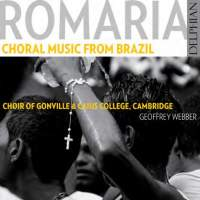 Romaria - Choral Music from Brazil. © 2015 Delphian Records Ltd (DCD34147)