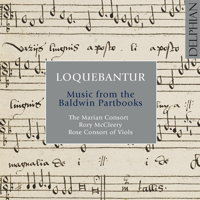 Loquebantur - Music from the Baldwin Partbooks. © 2015 Delphian Records Ltd (DCD34160)