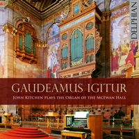 Gaudeamus Igitur - John Kitchen. © 2016 Delphian Records Ltd (DCD34163)