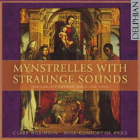 Mynstrelles With Straunge Sounds. © 2015 Delphian Records Ltd (DCD34169)