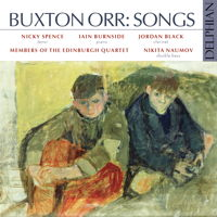 Buxton Orr: Songs. © 2017 Delphian Records Ltd (DCD34175)