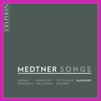 Medtner Songs. © 2018 Delphian Records Ltd (DCD34177)