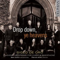 Drop down, ye heavens - Siglo de Oro. © 2016 Delphian Records Ltd (DCD34184)