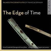The Edge of Time - Palaeolithic Bone Flutes of France and Germany. © 2017 University of Huddersfield / Delphian Records Ltd (DCD34185)