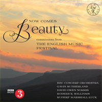 Now Comes Beauty - commissions from The English Music Festival (EMR CD037-8)