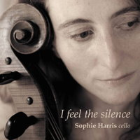 I feel the silence - Sophie Harris, cello. © 2014 Sophie Harris, Music and Media Consulting / MMC Recordings (MMC107)