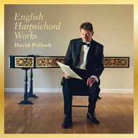 English Harpsichord Works - David Pollock. © 2016 Music and Media Consulting Limited / MMC Recordings (MMC112)