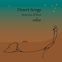 Desert Songs - Memories of Rumi. © 2018 Music and Media Consulting Ltd / MMC Recordings (MMC120)