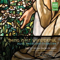 A Thing Most Wonderful - Music from Lent to Easter. © 2014 Christ Church Greenwich (MS 1426)
