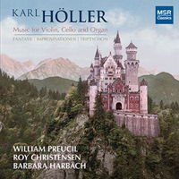 Karl Höller: Music for Violin, Cello and Organ. © 2016 Barbara Harbach (MS 1445)