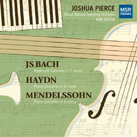 J S Bach, Haydn and Mendelssohn Piano Concertos - Joshua Pierce. © 2016 Joshua Pierce (MS 1496)