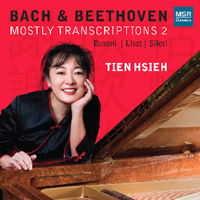 Bach and Beethoven - Mostly Transcriptions 2 - Tien Hsieh. © 2014 Tien Hsieh (MS 1531)