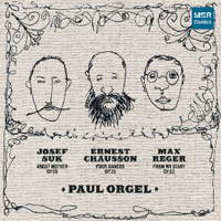 Suk, Chausson and Reger Piano Works - Paul Orgel. © 2015 Paul Orgel (MS 1533)