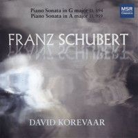 Schubert Piano Sonatas D 894 and D 959 - David Korevaar. © 2015 David Korevaar (MS 1557)