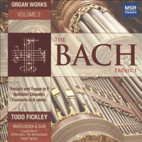 The Bach Project - Organ Works Vol 2 - Todd Fickley. © 2015 Todd Fickley (MS 1562)