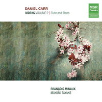 Daniel Carr: Works Volume 2 - Flute and Piano. © 2015 Daniel Carr (MS 1579)