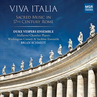 Viva Italia - Sacred Music in 17th Century Rome. © 2016 Duke Vespers Ensemble (MS 1580)